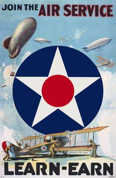 "A WWI recruitment poster from 1917 shows the Air Service insignia and a crew tending to a plane: ""Join the Air Service. Learn-Earn."