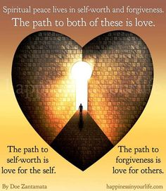 spiritual peace lives in self-worth and forgiveness - Spiritual Gifts, Spiritual Quotes, Spiritual Growth, Zen Meditation, Choose Love, Special Quotes, Holistic Healing, Peace And Love, Forgiveness