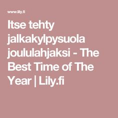 Itse tehty jalkakylpysuola joululahjaksi - The Best Time of The Year | Lily.fi