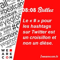 Savoir inutile en communication Le«#» pour les hashtags sur Twitter est un croisillon et non un dièse. Baby Heroes, Marketing, Twitter