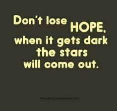 Don't lose #HOPE, when it gets dark the stars will come out. #quotes #inspirational #motivational