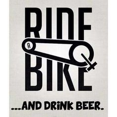Ride a bike and drink beer