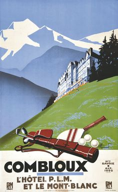 1930 Golf and tennis in Combloux, in front of the Mont-Blanc in the French Alps,French vintage travel sport poster Paris Brest, Evian Les Bains, Vintage Ski Posters, French Posters, Vintage Prints, Vintage Photos, Chamonix Mont Blanc, Tourism Poster, Ville France