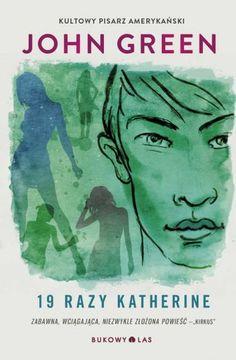 """19 razy Katherine"" John Green, przeł. Magda Białoń-Chalecka Divergent Funny, Divergent Quotes, Tfios, Allegiant, Insurgent, Books To Read, My Books, John Green Books, Clary Fray"