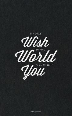 my only wish.