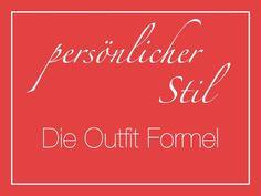 Persönlichen Stil finden - mit der Outfit Formel  Warum sieht man manchen Leuten an, dass siebenten Stil gefunden haben und wir laufen immer noch wie kopflose Hühner in der Modewelt rum? Weil die stilsicheren ihre Outfit Formel gefunden haben. Was genau das heißt und wie auch wir unseren Stil finden; hier auf dem Blog!