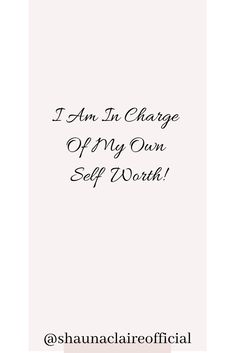"""Your Daily Affirmations with Shauna Claire. """" I am In charge of my own self worth"""" If you love this then don't forget to like, pin, comment and share. You can find out more about Shauna Claire via her website Positive Affirmations Quotes, Self Love Affirmations, Affirmation Quotes, Self Reflection Quotes, Positive Mantras, Inspirational Quotes For Women, Love Yourself First, Self Love Quotes"""
