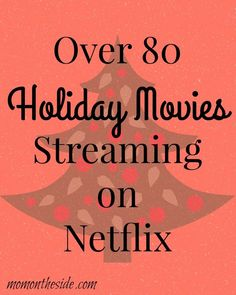 There are over 80 Holiday Movies Streaming on Netflix so you can find a new movie and start a new holiday tradition! Check out the list on Mom on the Side