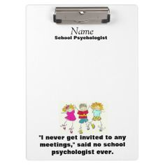 Humorous School Psychologist Clipboard from schoolpsychdesigns of Zazzle