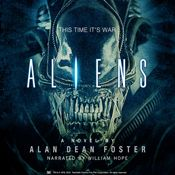 I finished listening to Aliens: The Official Movie Novelization (Unabridged) by Alan Dean Foster, narrated by William Hope on my Audible app.  Try Audible and get it free.
