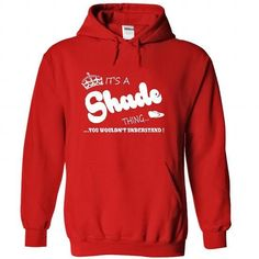 Its a Shade Thing, You Wouldnt Understand !! Name, Hood - #gifts for boyfriend #gift ideas for him. GET YOURS => https://www.sunfrog.com/Names/Its-a-Shade-Thing-You-Wouldnt-Understand-Name-Hoodie-t-shirt-hoodies-shirts-5333-Red-39370613-Hoodie.html?68278