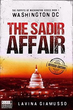 WASHINGTON DC: The Sadir Affair (The Puppets of Washingto... https://www.amazon.com/dp/B010JEHYH8/ref=cm_sw_r_pi_dp_tS1txbJNZ6X63