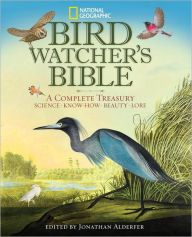 National Geographic Bird-watcher's Bible: A Complete Treasury. Hardcopy - Coffee Table Book