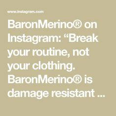 """BaronMerino® on Instagram: """"Break your routine, not your clothing. BaronMerino® is damage resistant and survives more wash-cycles than pure Merino wool.*…"""" Merino Wool, Routine, Survival, Pure Products, Math, Clothing, Instagram, Outfits, Math Resources"""