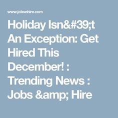 Holidays might be coming but there are still companies who are looking for people who can work for them even it is already December. Companies Hiring, Tech Companies, Looking For People, December, How To Apply, Amp, Facebook, News, Holiday