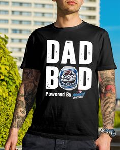 8d22a8037 Dad bod powered by Natural Ice shirt, hoodie, sweater and v-neck t-shirt