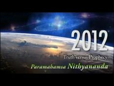 2012: Truth, not Just Prophecy by Nithyananda - YouTube