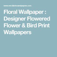 Floral Wallpaper : Designer Flowered Flower & Bird Print Wallpapers