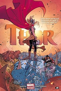 The Mighty Thor, Vol. 1: Thunder in her Veins by Jason Aaron, art by Russell Dauterman