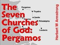 The Seven Churches of God - Pergamos - Herbert W Armstrong