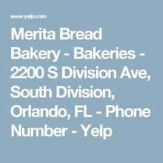 Merita Bread Bakery - Bakeries - 2200 S Division Ave, South Division, Orlando, FL - Phone Number - Yelp