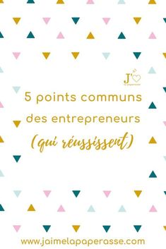 5 points communs des entrepreneurs (qui réussissent) : tous différents et pourtant... #jaimelapaperasse #microentreprise #autoentrepreneur #entrepreneuriat #mindset #blog Auto Entrepreneur, Entrepreneur Motivation, Instagram Blog, Mindset, Points, Joy, Place, Marketing, Investing