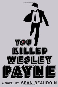 YA You Killed Wesley Payne, 2011. When hard-boiled, seventeen-year-old private investigator Dalton Rev transfers to Salt River High to solve the case of a dead student, he has his hands full trying to outwit the police, negotiate the school's social hierarchy, and get paid.