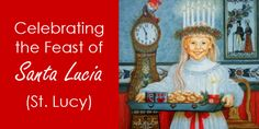 """Celebrating the Feast of Santa Lucia (Saint Lucy). December 13th. Recipe for Swedish """"S"""" buns for St. Lucy's Day."""