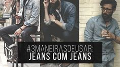 http://www.machomoda.com.br/2015/12/3-maneiras-de-usar-jeans-com-jeans.html