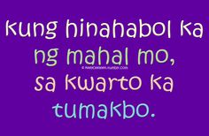 quotes Tagalog Quotes Funny, Pinoy Quotes, Hugot Quotes, Filipina, Optimism, Life Lessons, Jay, Jokes, Humor