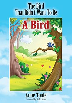 Book Review of The Bird That Didn't Want To Be A Bird by Anne Toole, The  Bird That Didn't Want To Be A Bird, Book Review, Reader  Views,9781478756378