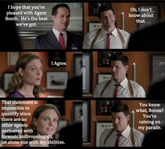 I love how Bones hates sarcasm but she does it without knowing and it cracks me up so much! Haha