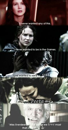 'Miss Everdeen, it's the things that we love most that destroy us.'