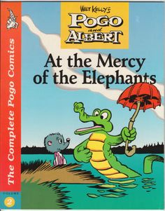 The Complete Pogo Comics Volume 2 - AT THE MERCY OF THE ELEPHANTS by Walt Kelly. Softback, FN with a lessening 3/4 inch lower right corner crimp, 1990, First Edition, Eclipse Books, $8