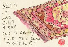 """The infamous, """"Rug"""" from The Big Lebowski."""