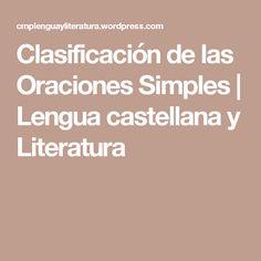 Clasificación de las Oraciones Simples | Lengua castellana y Literatura
