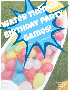 Water Themed Birthday Party Games - Our Little House in the Country #waterballoons #birthdayparty #summer Water Birthday Parties, Pool Parties, Birthday Games, 8th Birthday, Summer Birthday, Birthday Ideas, Water Balloons, Water Games, Water Party Games