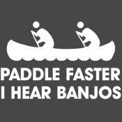 no one should ever hear banjos i say hit the guy not paddeling fast enough and get the heck out of their yourself.