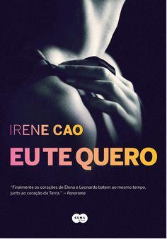 Eu Te Quero - Irene Cao ~ Bebendo Livros