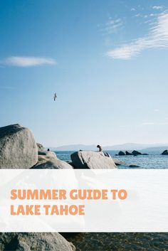 A Quick Summer Guide to Lake Tahoe - Bon Traveler South Lake Tahoe, Lake Tahoe Summer, Lake Tahoe Vacation, Vacation Trips, Summer Vacations, Canada Travel, Travel Usa, Travel 2017, Parks
