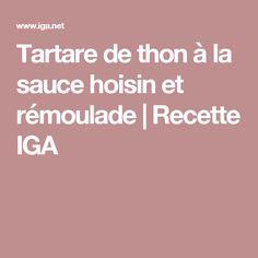Tartare de thon à la sauce hoisin et rémoulade | Recette IGA