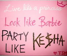 Quotes / Live like a princess, look like barbie, Party like Kesha This Is Your Life, Story Of My Life, Way Of Life, The Life, Cute Quotes, Funny Quotes, Quirky Quotes, Pink Quotes, Clever Quotes