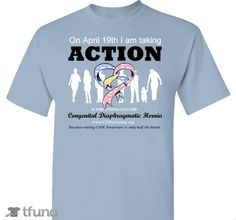 Check out Congenital Diaphragmatic Hernia Action fundraiser t-shirt. Buy one & share it to help support the campaign!