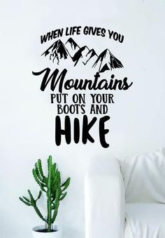 When Life Gives You Mountains Quote Wall Decal Sticker Bedroom Living Room Art Vinyl Beautiful Adventure Inspirational Travel Wanderlust Hike #livingwallsoutdoor