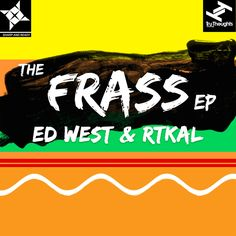 Ed West & Rtkal / The Frass EP / Tru Thoughts