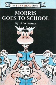 Morris Goes to School by B. Wiseman  http://readmeastorynow.blogspot.com/2011/08/morris-moose.html