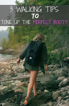 3 WALKING TIPS TO TONE UP THE PERFECT BOOTY