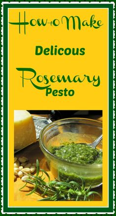 How to Make Delicious Rosemary Pesto with rosemary fresh from your garden Delicious on eggs, salads, sandwiches and a perfect afternoon snack http://livingawareness.com/healthyliving/rosemary-pesto-recipe/