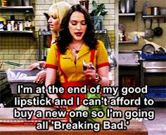 two broke girls quotes | Caroline: Breaking Bad? We're more like broke and sad.