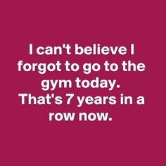 "Today we have a great collection of funny and hilarious memes for you that will make you laugh and funny for whole day.You just scroll down and keep reading these ""Top New Year Gym Meme – Hilarious Humor Pictures Clean & Famous"". Sarcastic Quotes, Humor Quotes, Best Funny Quotes, Funny Exercise Quotes, Diet Quotes, Super Funny Quotes, Ecards Humor, Memes Humor, Funny Humor"